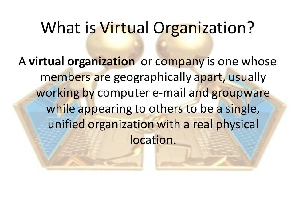 Virtual Organization and its Impact on Marketing Seminar in Business Fall 13 Akram Mohab 5409011 Aya Gamal 5408023 Aya Elkhatib 5408096