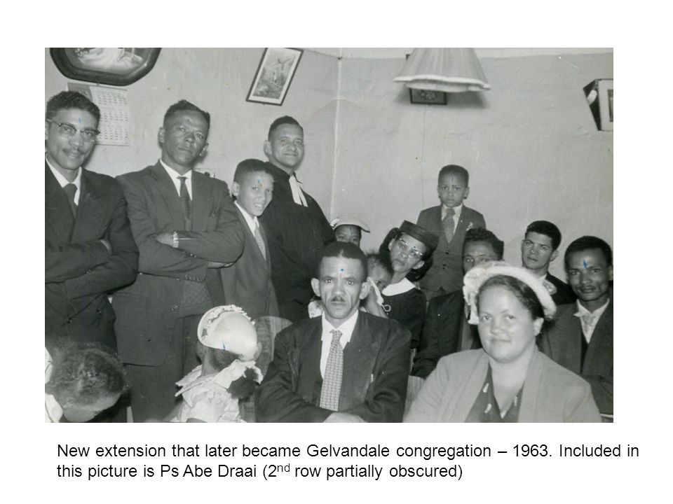 New extension that later became Gelvandale congregation – 1963. Included in this picture is Ps Abe Draai (2 nd row partially obscured)