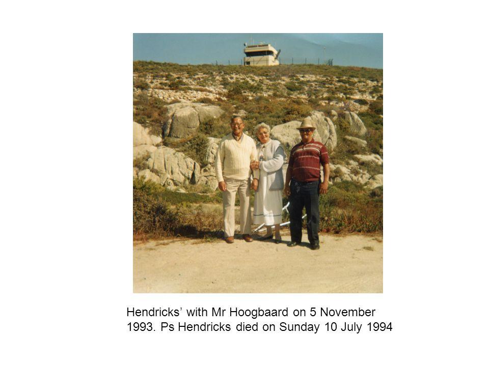 Hendricks with Mr Hoogbaard on 5 November 1993. Ps Hendricks died on Sunday 10 July 1994