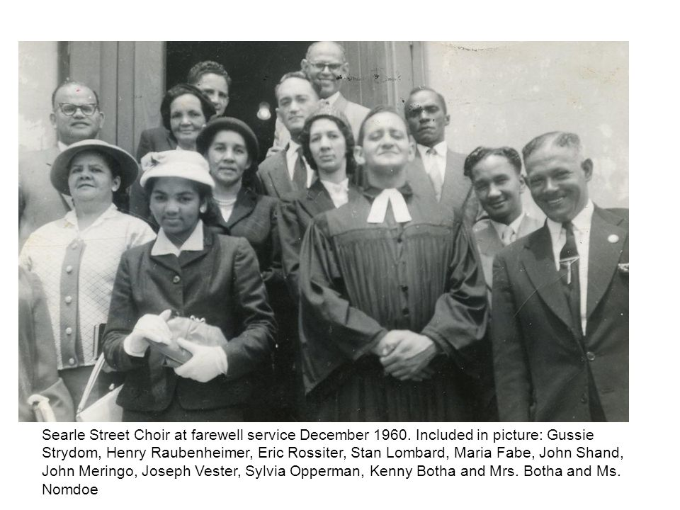Searle Street Choir at farewell service December 1960. Included in picture: Gussie Strydom, Henry Raubenheimer, Eric Rossiter, Stan Lombard, Maria Fab