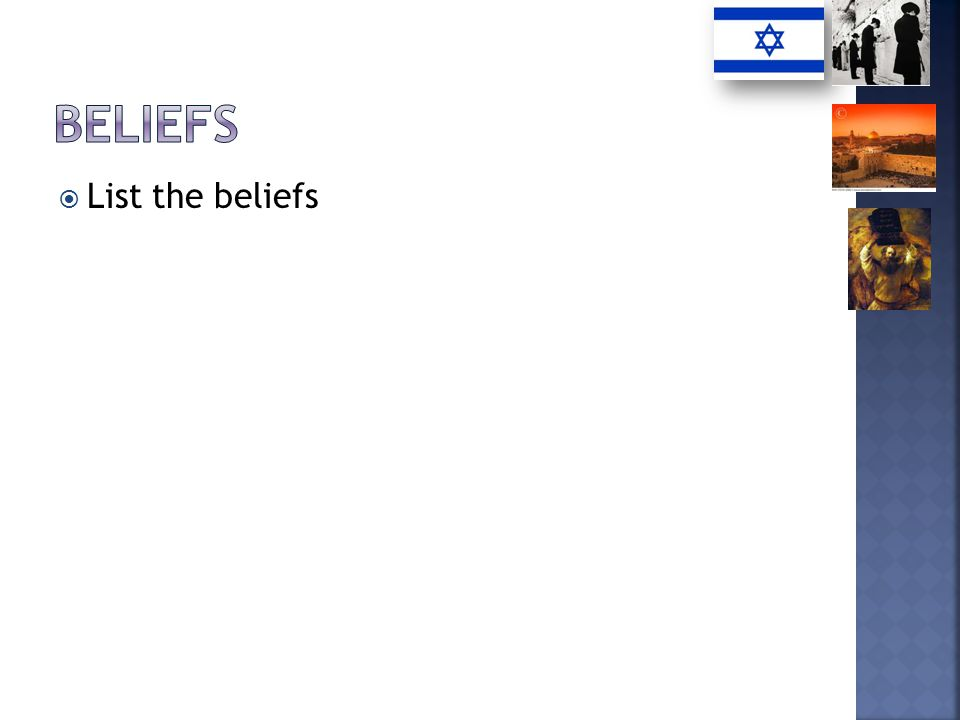 List the beliefs