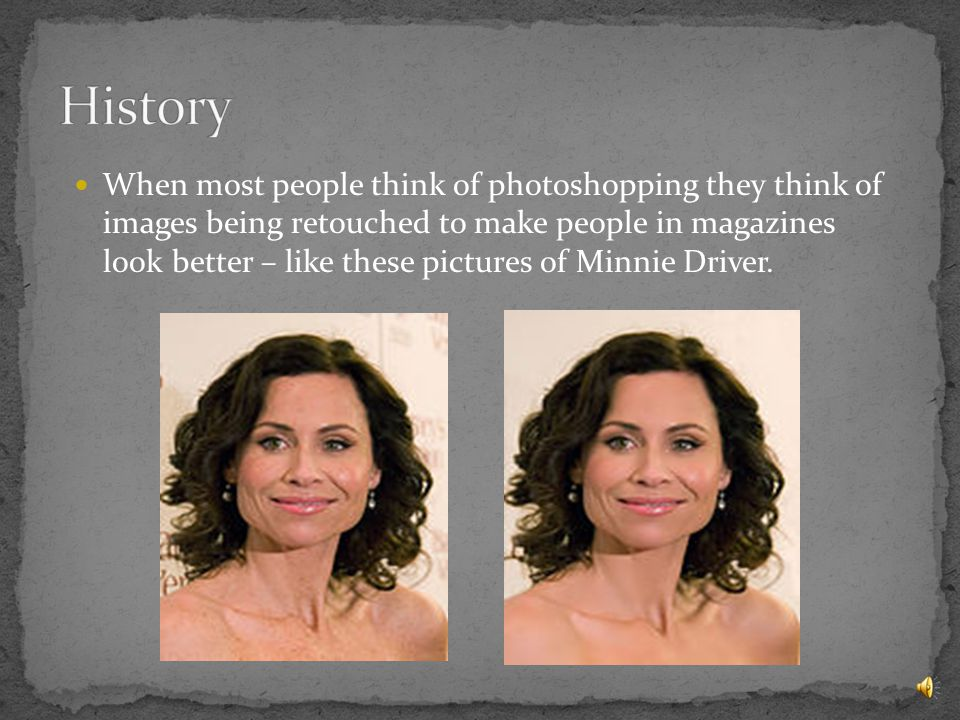 When most people think of photoshopping they think of images being retouched to make people in magazines look better – like these pictures of Minnie Driver.