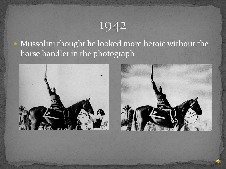 Mussolini thought he looked more heroic without the horse handler in the photograph