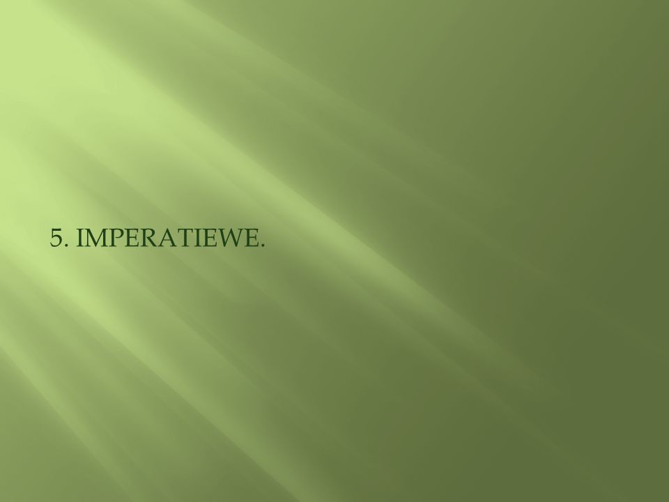 5. IMPERATIEWE.