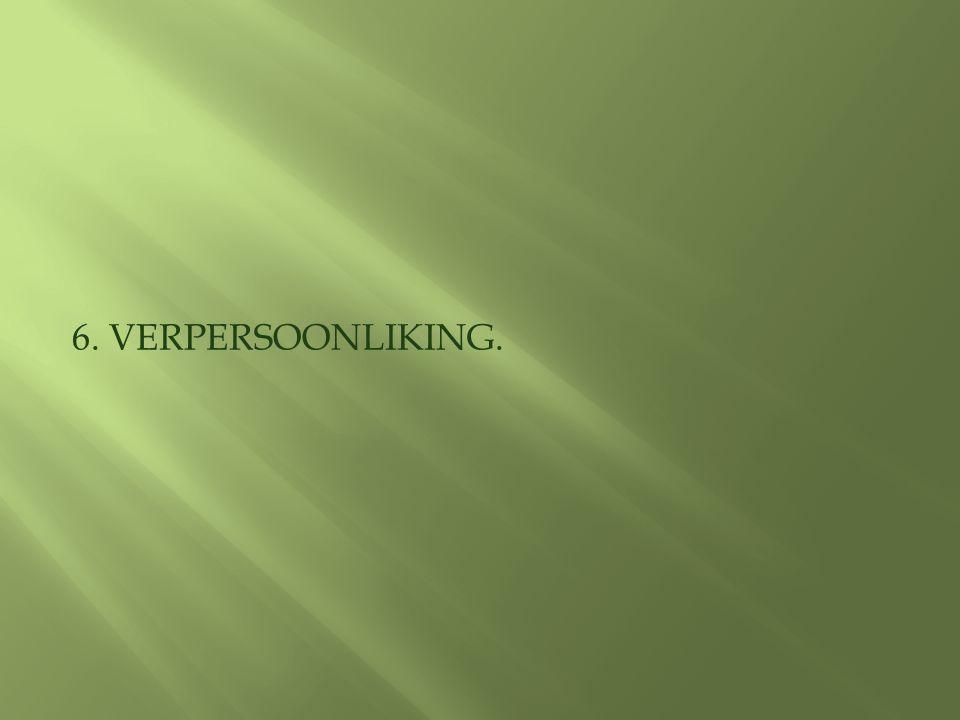 6. VERPERSOONLIKING.