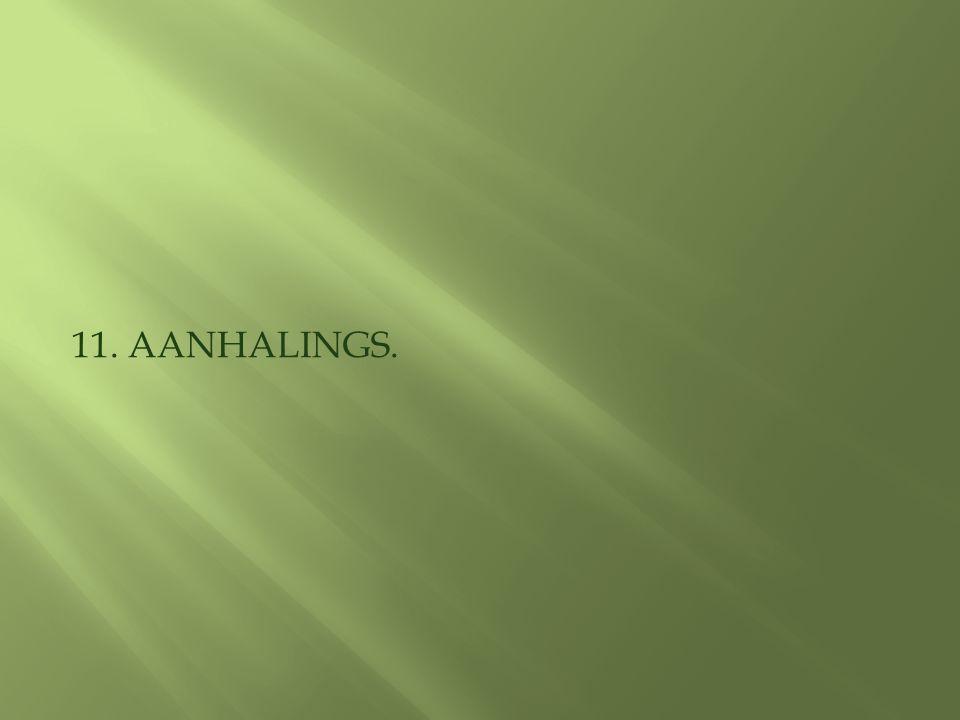 11. AANHALINGS.