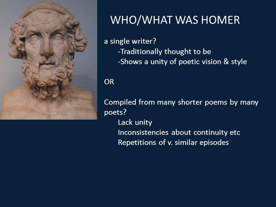 WHO/WHAT WAS HOMER a single writer.