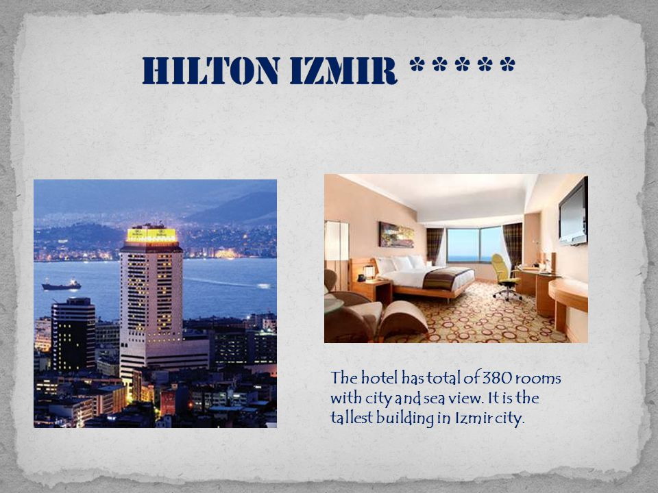 The hotel has total of 380 rooms with city and sea view. It is the tallest building in Izmir city.