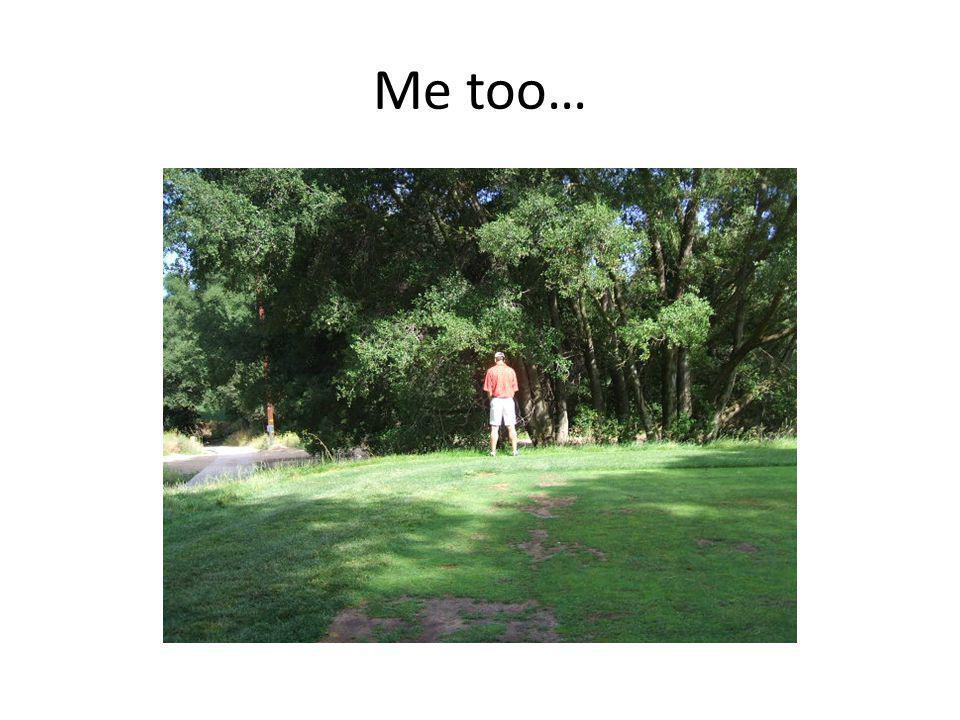 Me too…