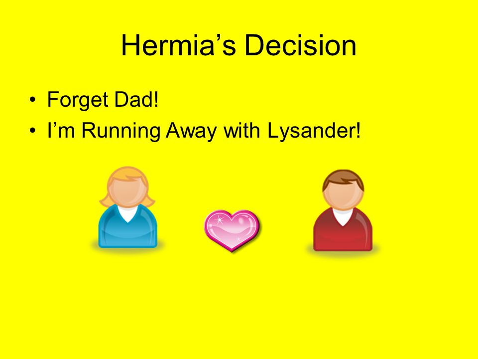 Hermias Decision Forget Dad! Im Running Away with Lysander!