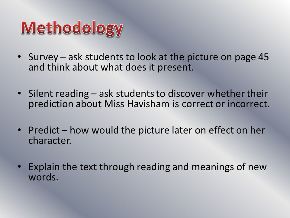 Survey – ask students to look at the picture on page 45 and think about what does it present. Silent reading – ask students to discover whether their