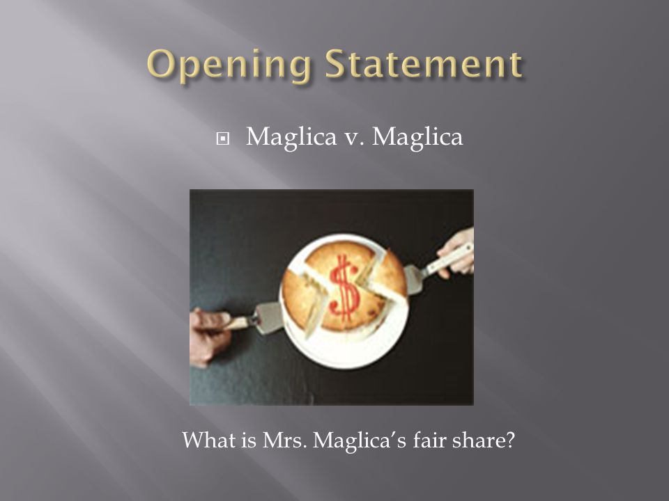Maglica v. Maglica What is Mrs. Maglicas fair share