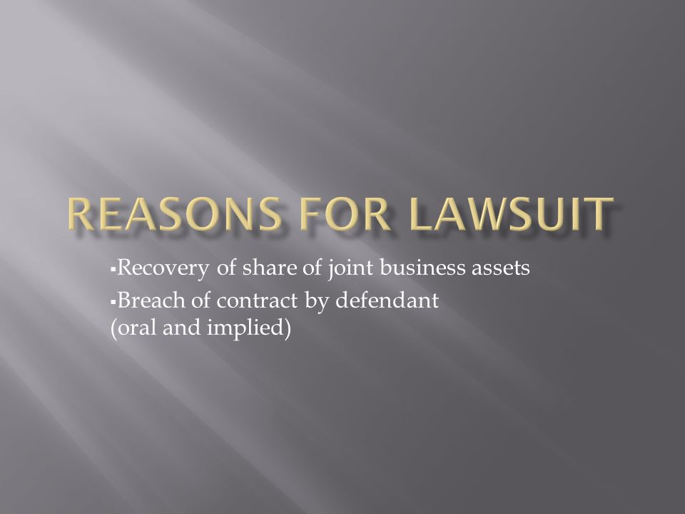 Recovery of share of joint business assets Breach of contract by defendant (oral and implied)