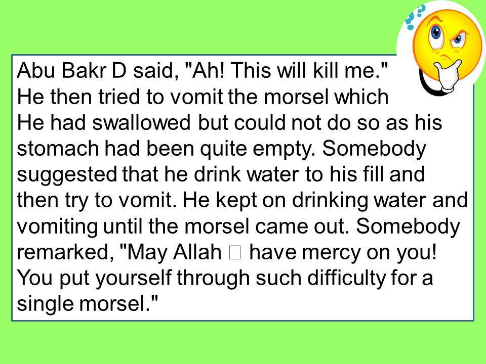 Abu Bakr D said, Ah.
