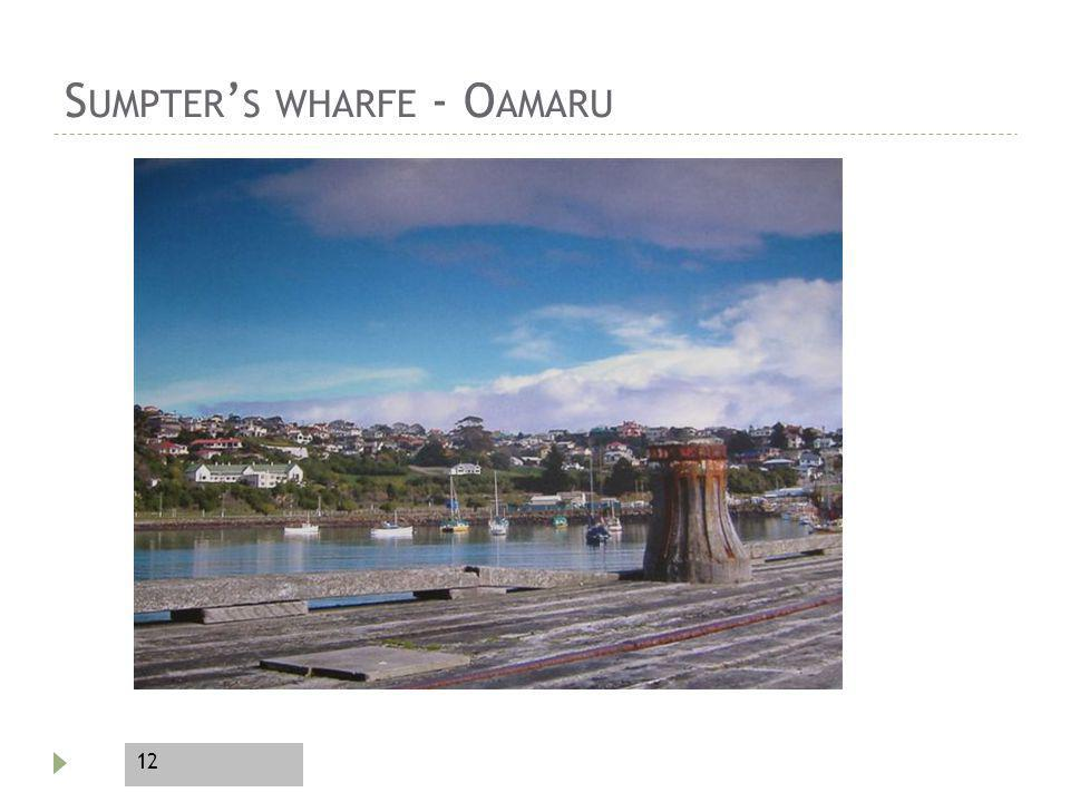 12 S UMPTER S WHARFE - O AMARU
