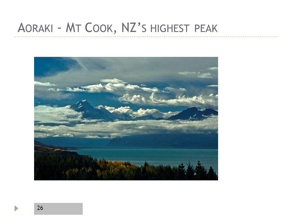 26 A ORAKI - M T C OOK, NZ S HIGHEST PEAK
