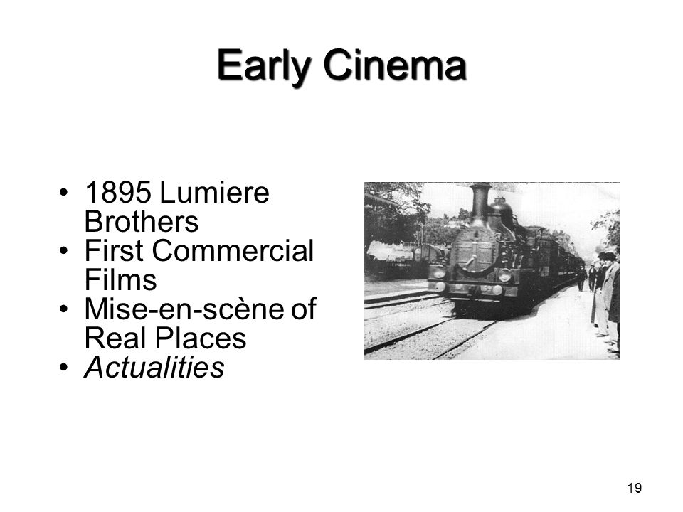 Early Cinema 1895 Lumiere Brothers First Commercial Films Mise-en-scène of Real Places Actualities 19
