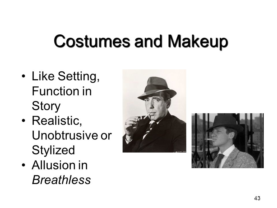 Costumes and Makeup Like Setting, Function in Story Realistic, Unobtrusive or Stylized Allusion in Breathless 43