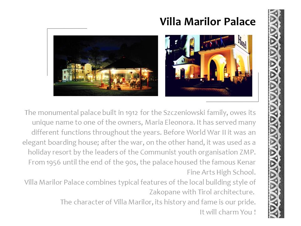 Villa Marilor Palace The monumental palace built in 1912 for the Szczeniowski family, owes its unique name to one of the owners, Maria Eleonora.