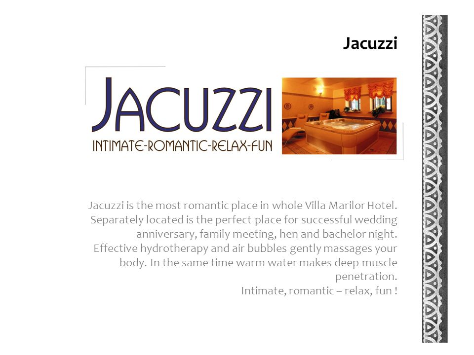Jacuzzi is the most romantic place in whole Villa Marilor Hotel.