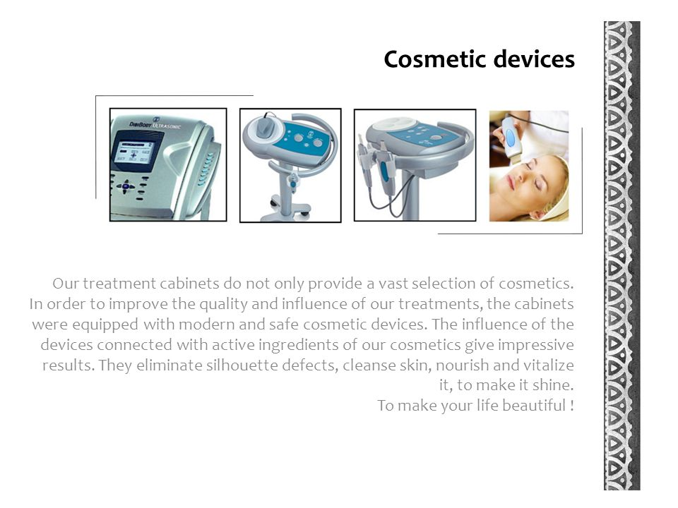 Cosmetics - Treatment offer Everybody can find something they like.