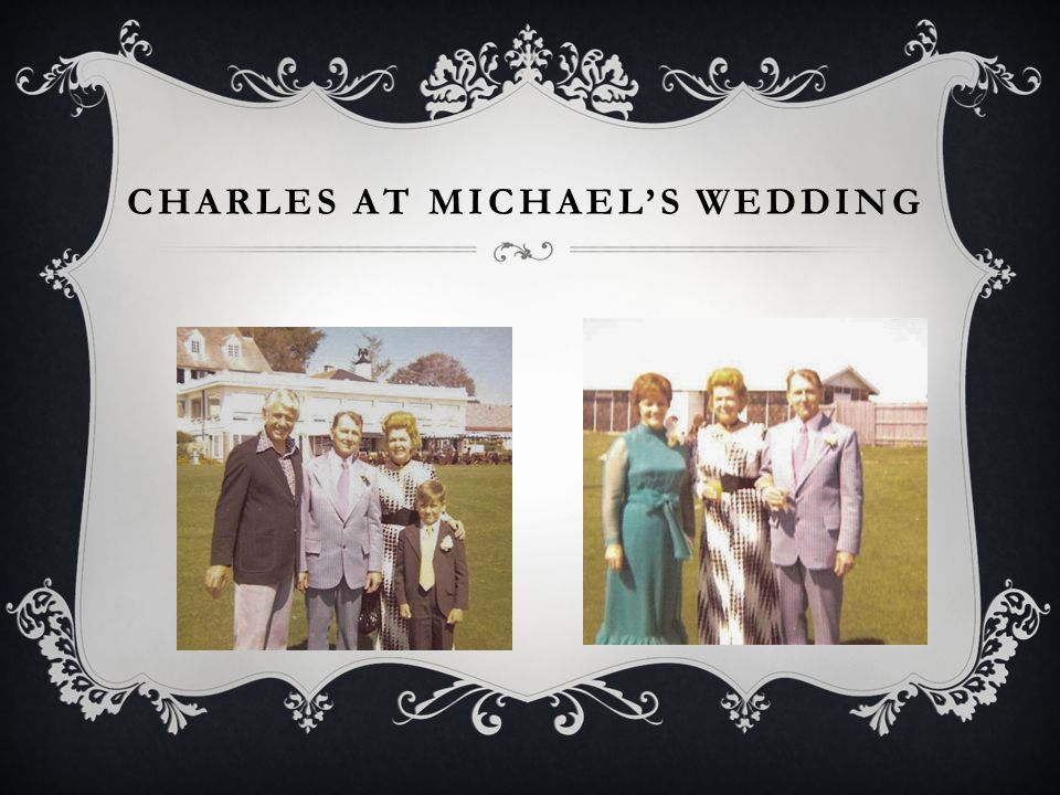 CHARLES AT MICHAELS WEDDING