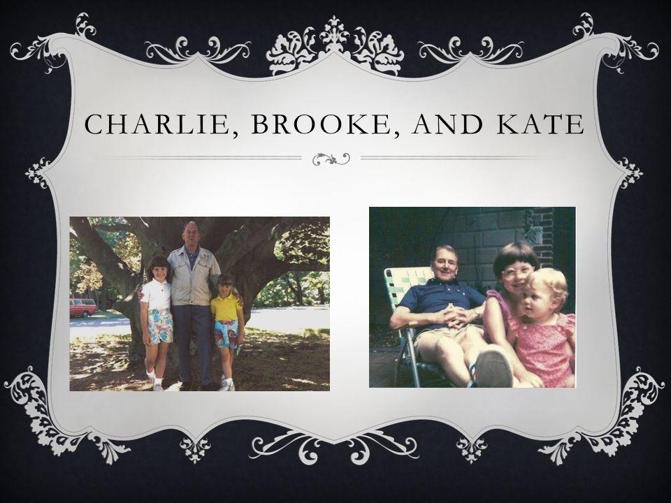 CHARLIE, BROOKE, AND KATE