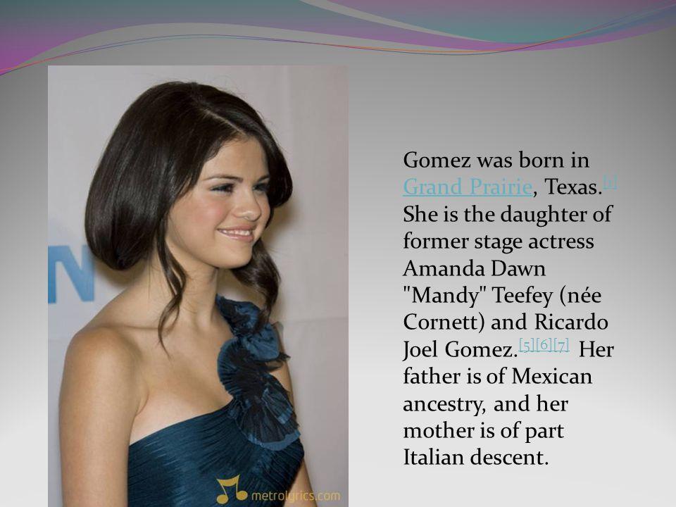 Gomez was born in Grand Prairie, Texas.
