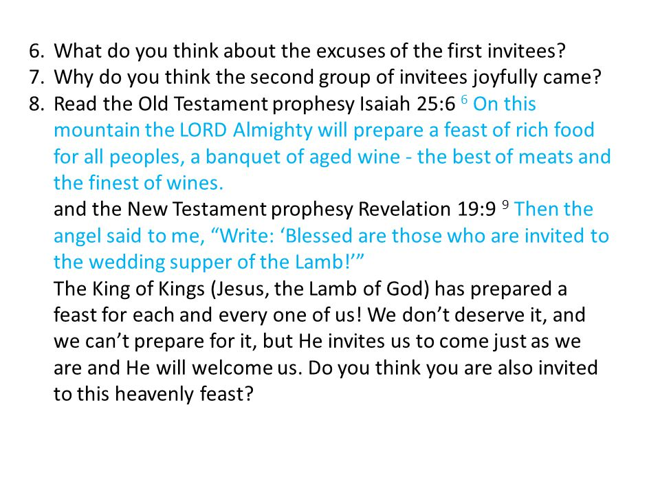 6.What do you think about the excuses of the first invitees.