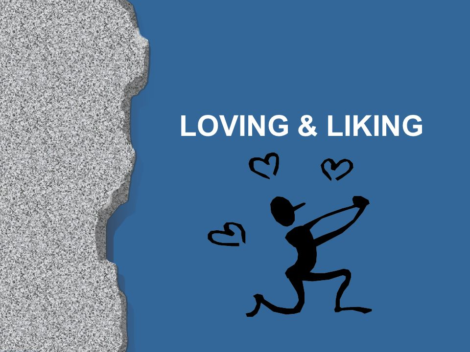 l PASSION & PHYSIOLOGICAL AROUSAL IS A PRIMARY DISTINGUISHING CHARACTERISTIC OF EARLY ROMANTIC LOVE l LIKING & LOVING SOMETIMES OVERLAP (E.g.