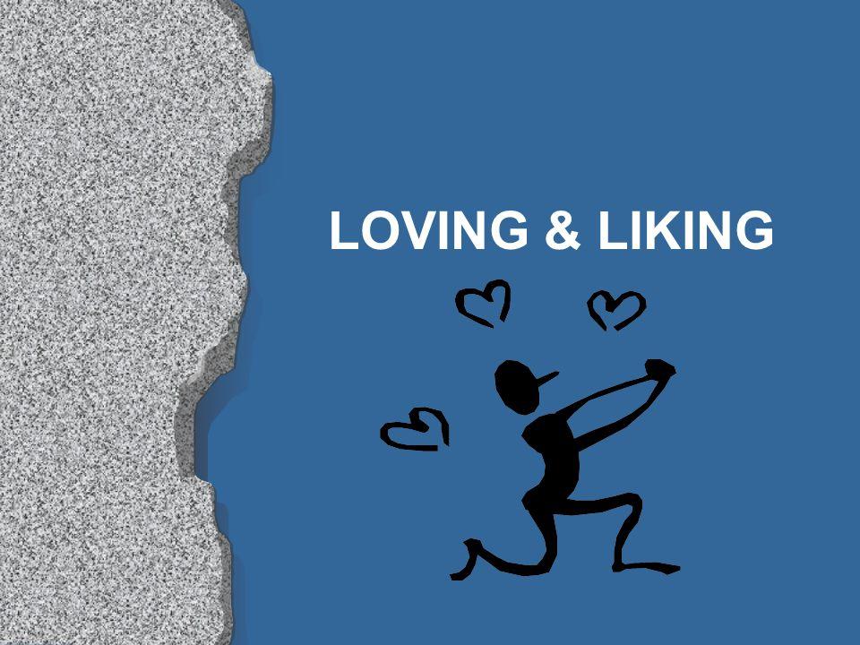 LOVING & LIKING