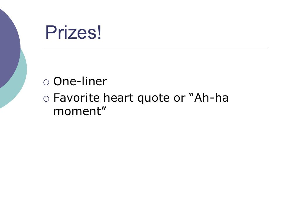 Prizes! One-liner Favorite heart quote or Ah-ha moment