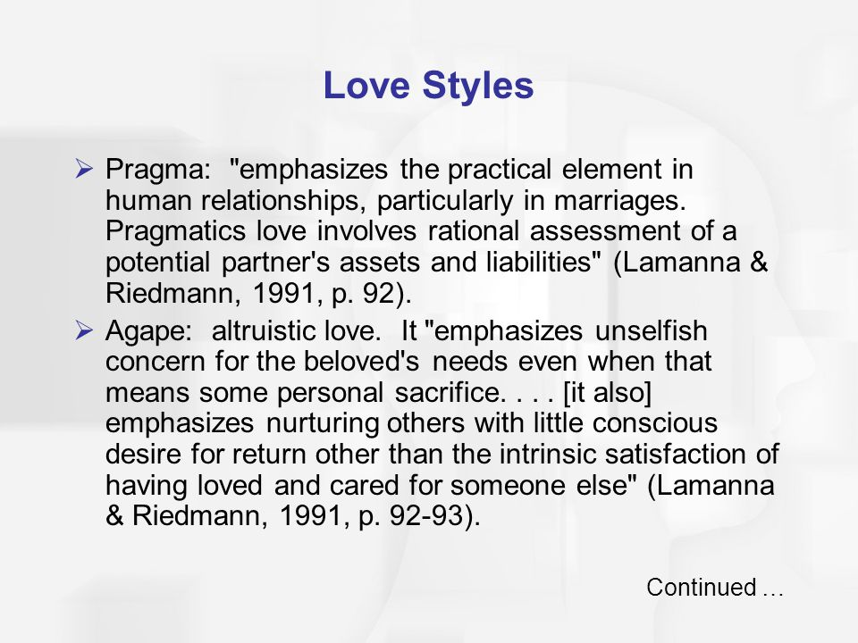 Love Styles Pragma: emphasizes the practical element in human relationships, particularly in marriages.