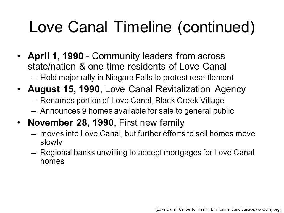 Love Canal Timeline (continued) April 1, 1990 - Community leaders from across state/nation & one-time residents of Love Canal –Hold major rally in Nia