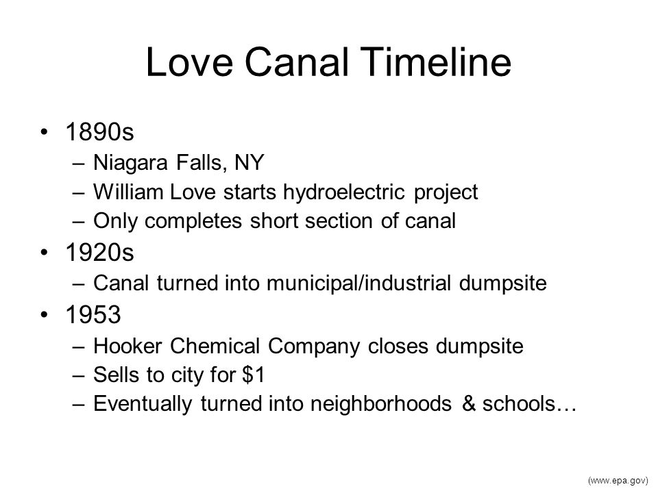 1890s –Niagara Falls, NY –William Love starts hydroelectric project –Only completes short section of canal 1920s –Canal turned into municipal/industri