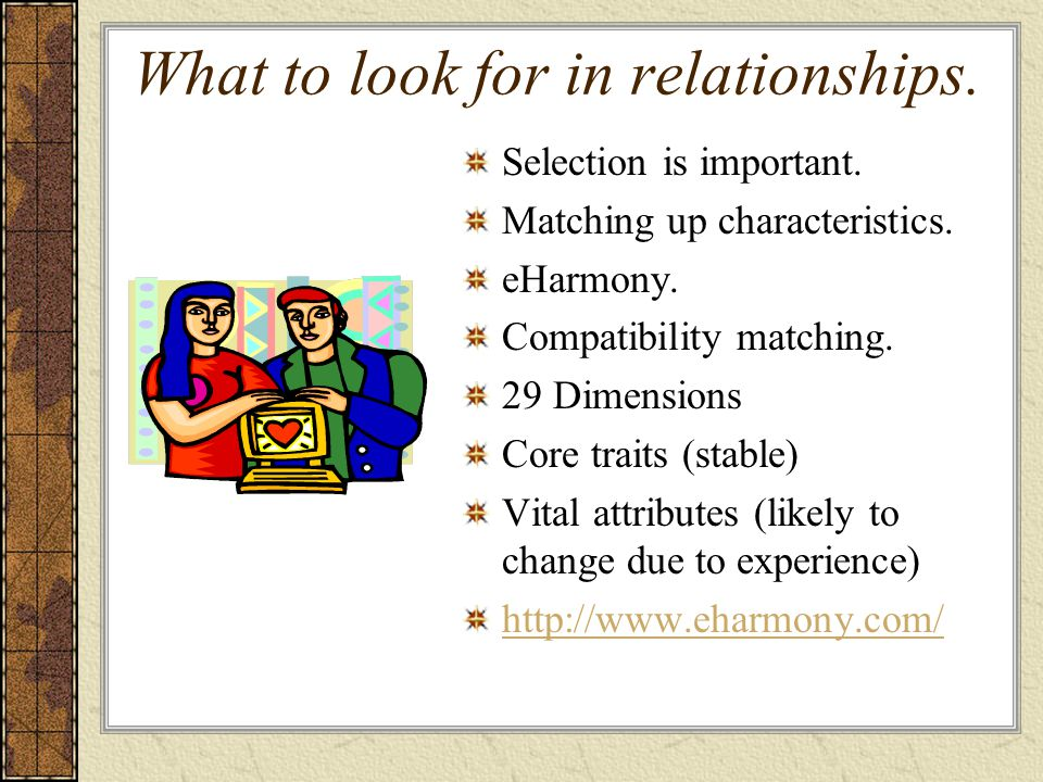 What to look for in relationships. Selection is important.