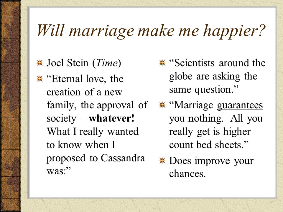 Will marriage make me happier.