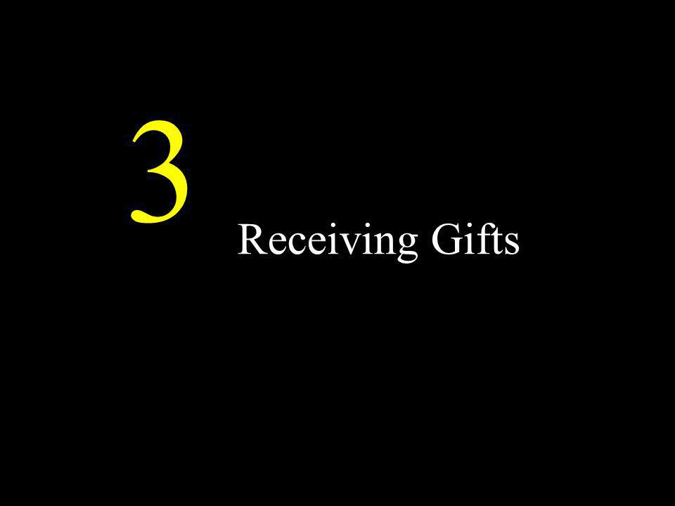 Receiving Gifts 3