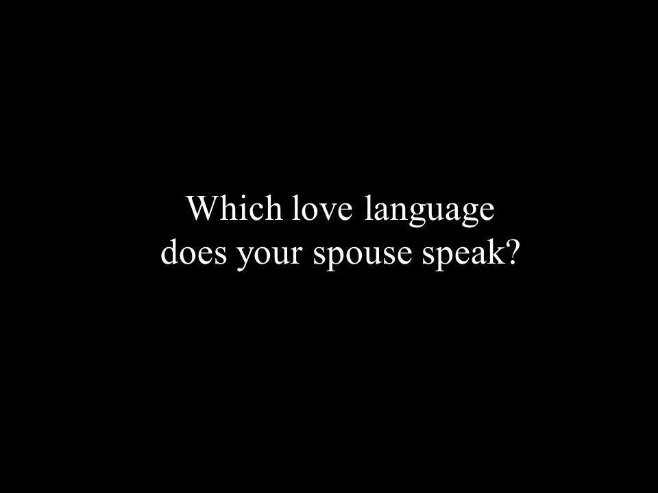 Which love language does your spouse speak?