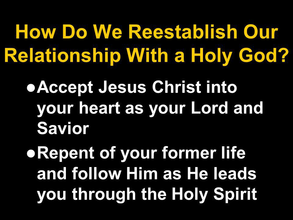 How Do We Reestablish Our Relationship With a Holy God.