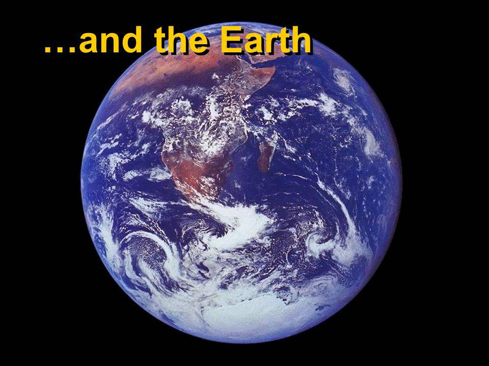 …and the Earth