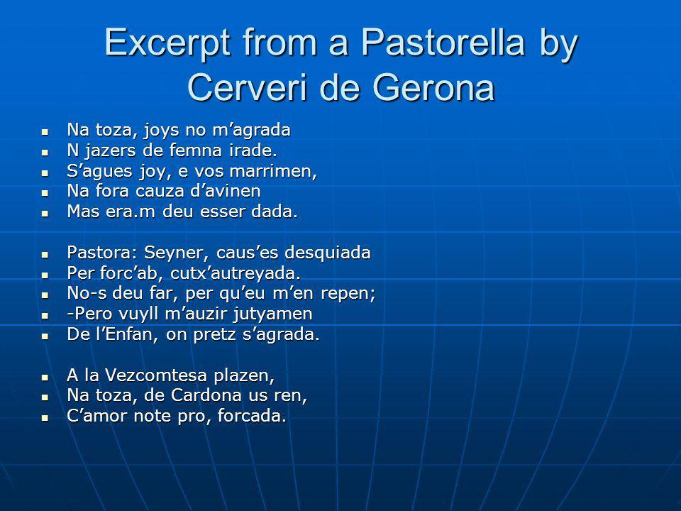 Excerpt from a Pastorella by Cerveri de Gerona Na toza, joys no magrada Na toza, joys no magrada N jazers de femna irade.