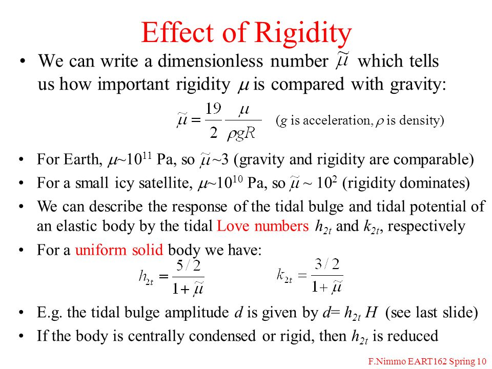 F.Nimmo EART162 Spring 10 Effect of Rigidity We can write a dimensionless number which tells us how important rigidity is compared with gravity: (g is