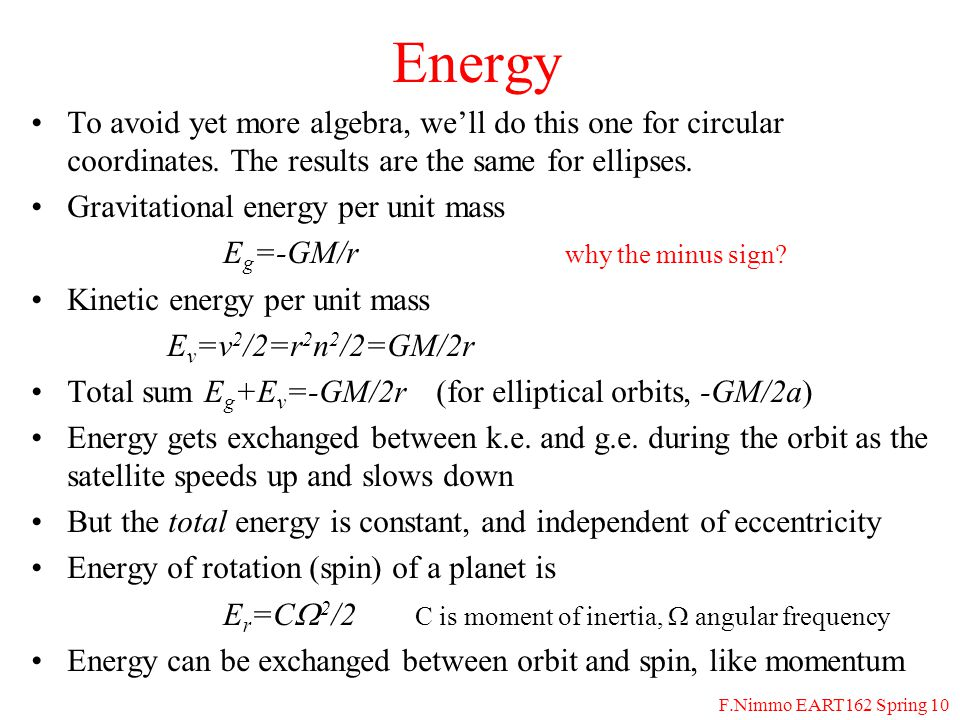 F.Nimmo EART162 Spring 10 Energy To avoid yet more algebra, well do this one for circular coordinates. The results are the same for ellipses. Gravitat