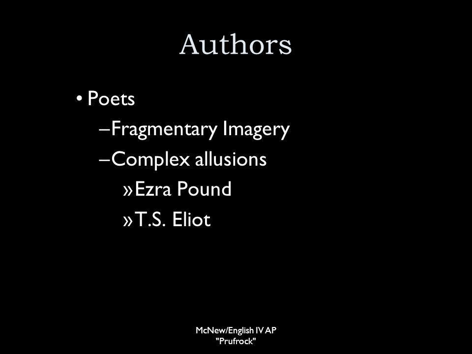Authors Poets –Fragmentary Imagery –Complex allusions »Ezra Pound »T.S.