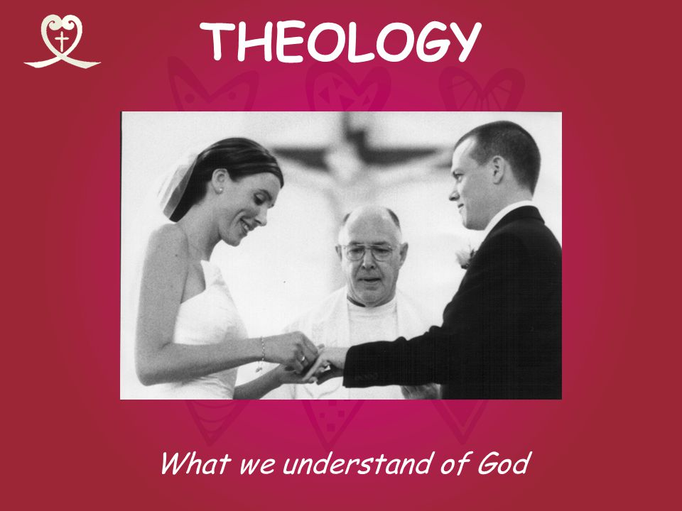 THEOLOGY What we understand of God