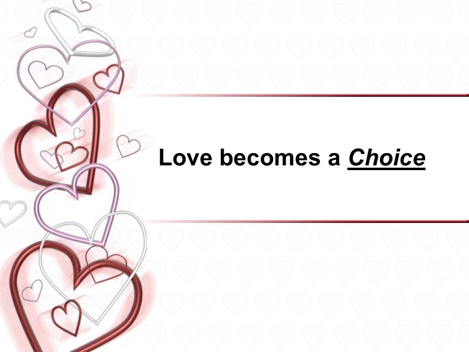 Love becomes a Choice 13