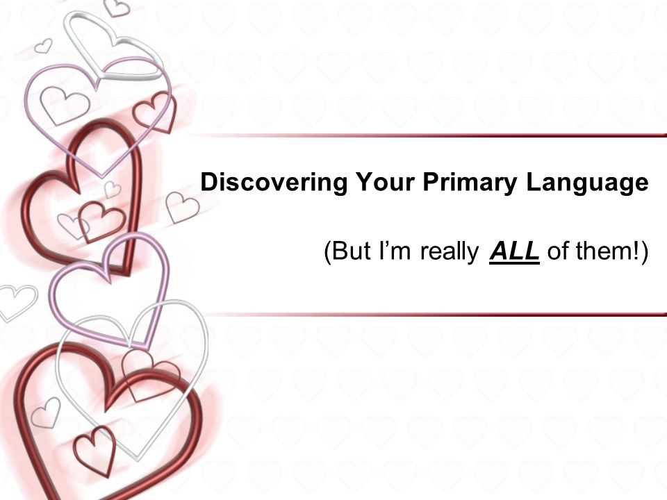 Discovering Your Primary Language (But Im really ALL of them!) 24