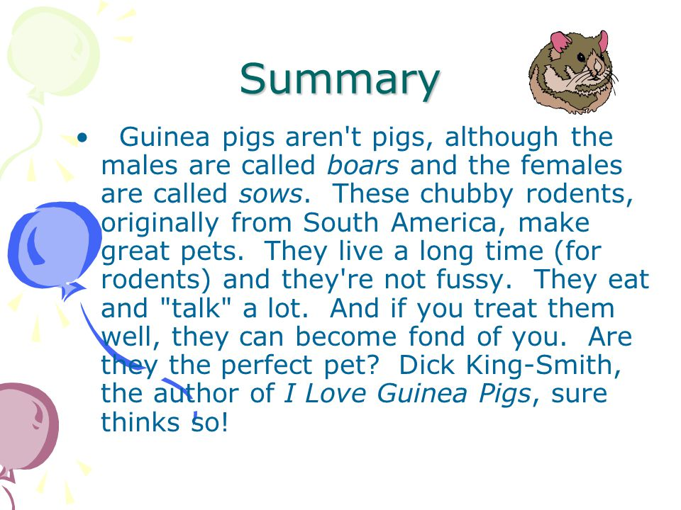I Love Guinea Pigs By: Dick King-Smith Genre: Expository Nonfiction Authors Purpose: Inform Skill: Text Structure Compiled by Terry Sams, PiedmontTerr