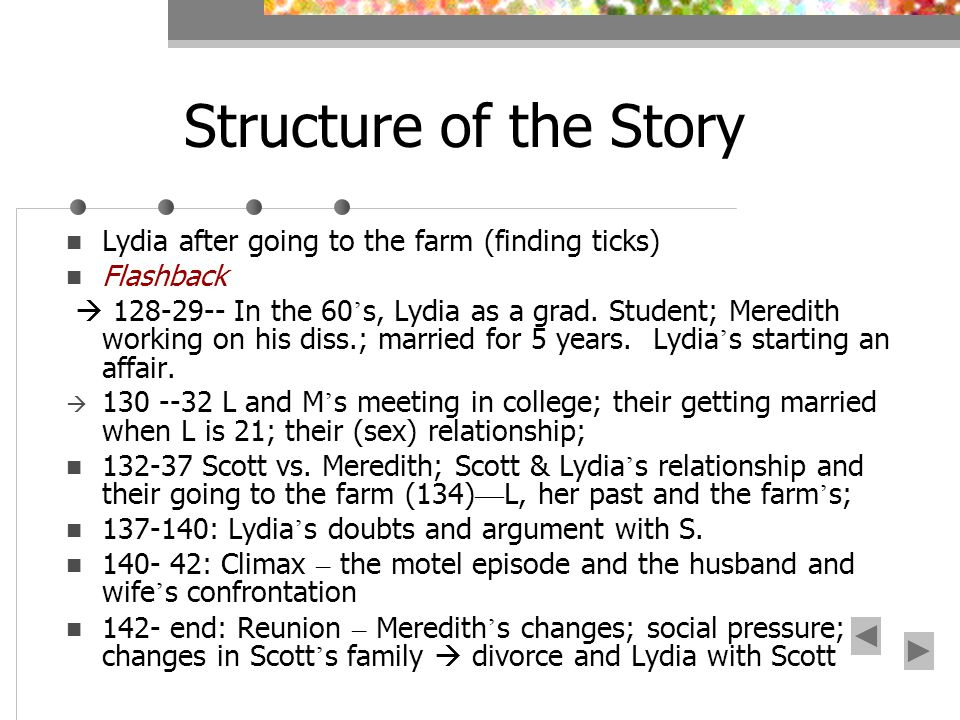 Structure of the Story Lydia after going to the farm (finding ticks) Flashback 128-29-- In the 60 s, Lydia as a grad.